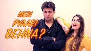 Meri Pyaari Behna? | Raksha Bandhan Special | Ashish Chanchlani | Muskan Chanchlani