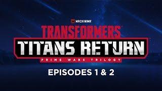 Transformers: Titans Return | Episodes 1 & 2