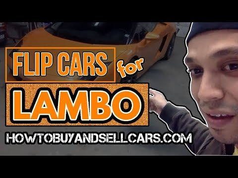 Flip cars for profit and buy a Lambo