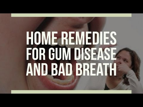 Home Remedies For Gum Disease And Bad Breath