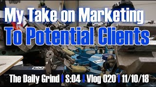 My Take On Marketing To Potential Clients (s:04/vlog 020)