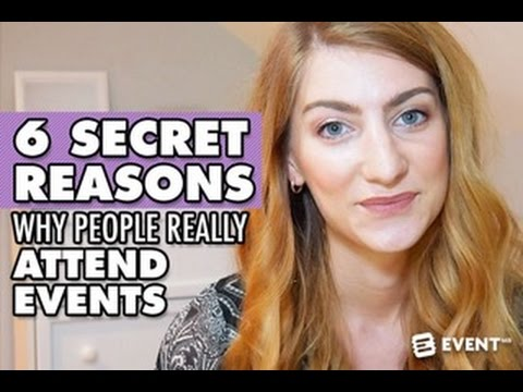 6 Secret Reasons Why People Really Attend Events