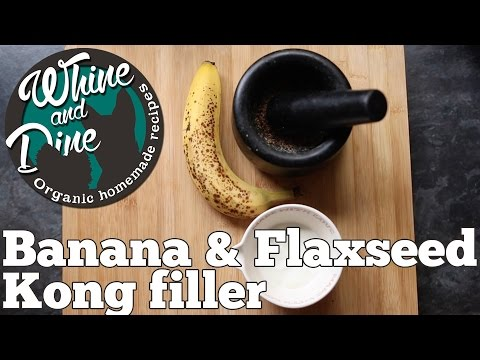 Banana & Flaxseed Kong Filler | Homemade Dog Kong Filler