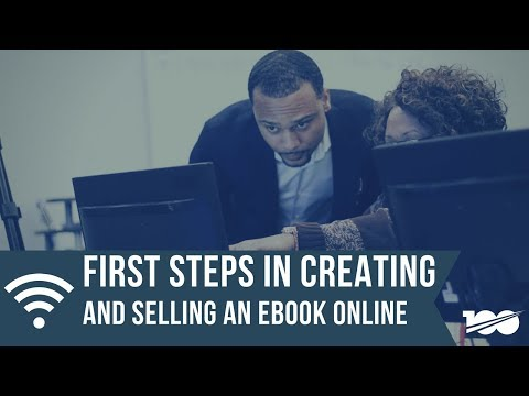 First Steps In Creating And Selling An Ebook Online