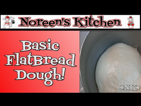 Flatbread Dough Recipe ~ Noreen's Kitchen Basics