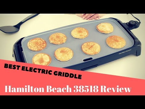 Best Electric Griddle For Pancakes - Hamilton Beach 38518 Review