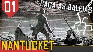 Uma tripulação promissora e uma morte - Nantucket #01 [Série Gameplay Português PT-BR]