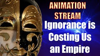 We Have More Fundamental Problems Than That - Animation Stream