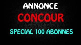 [ANNONCE]concour spécial 100abonner!!!