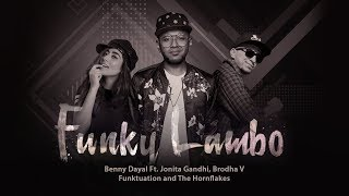 Funky Lambo - Benny Dayal Ft. Jonita Gandhi, Brodha V, Funktuation, The Hornflakes