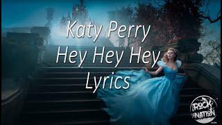 KATTY PERRY HEY HEY HEY LYRICS VIDEO