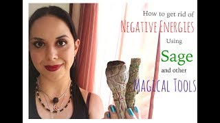 How To Get Rid Of Negative Energies- Cleanse Using Sage and Other Magical Tools