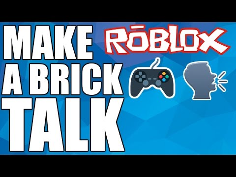 Roblox Tutorial - How To Make A Brick Talk