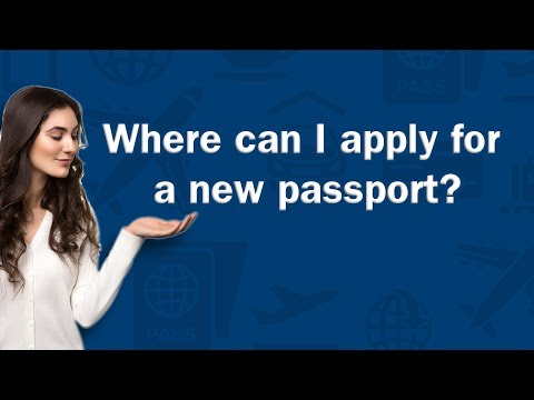 Where can I apply for a new passport? - Q&A
