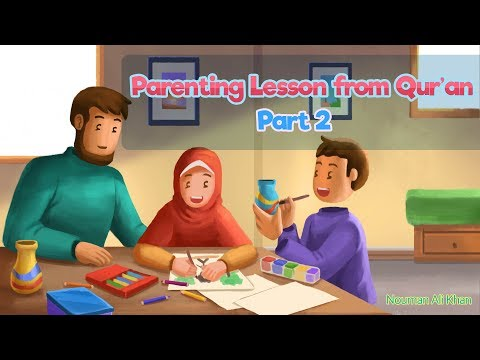Part 2 - Listen to Your Children - Parenting Lesson From Quran