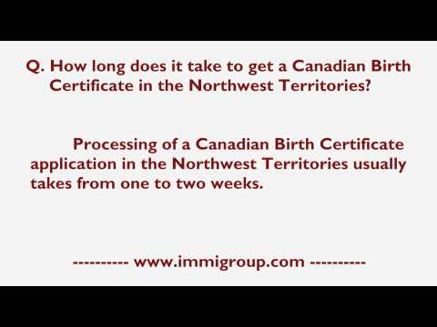 How Long Does It Take To Get A Canadian Birth Certificate In The Northwest Territories?