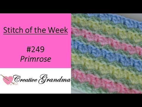 Stitch of the Week # 249 The Primrose Stitch - Crochet Tutorial - Quick and Easy Crochet