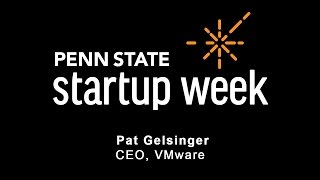 Penn State Startup Week 2017 - Pat Gelsinger, CEO of VMware