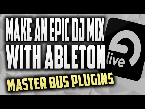 How to make a DJ mixtape with Ableton | Master Bus