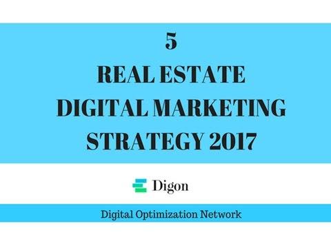 5 REAL ESTATE DIGITAL MARKETING STRATEGY 2017 -Online Real Estate Marketing  STRATEGY 2017