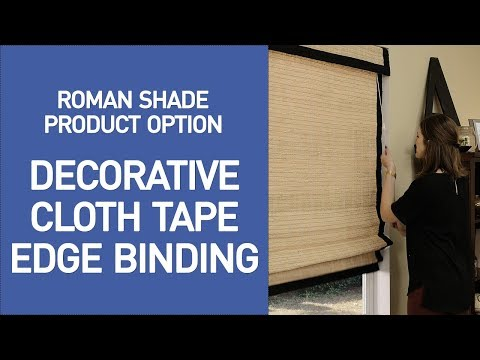 Bamboo Shades with Decorative Cloth Tape Edge Binding Demo