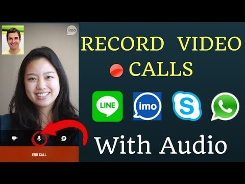 How To Record Video Calls (No Root) -Imo,Skype,Messenger,Facebook,Viber On Android Mobile(2017)
