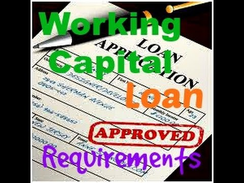 Working Capital Loan Requirements