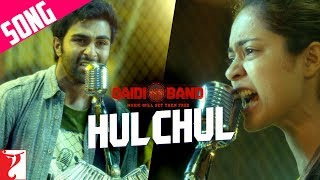 Hulchul Song | Qaidi Band | Aadar Jain | Anya Singh | Arijit Singh | Yashita Sharma | Amit Trivedi