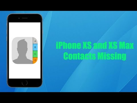 iPhone XS, XR and XS Max Contacts Missing [Solved]