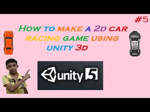 5  how to make a 2d car racing game in unity3d in hindi