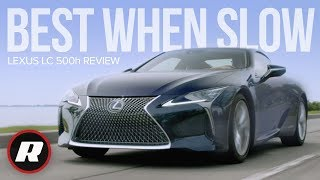 2019 Lexus LC 500h Review: Best enjoyed at a slow pace