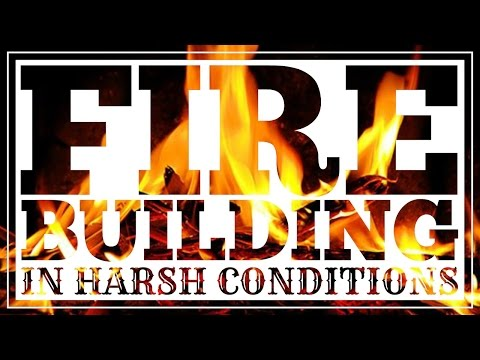 Fire Building in Harsh Conditions - CleverHiker.com