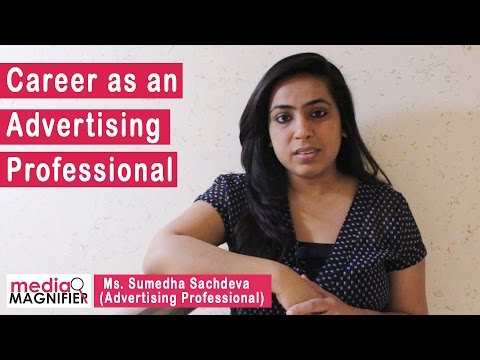 Career as an Advertising Professional - by Sumedha Sachdeva