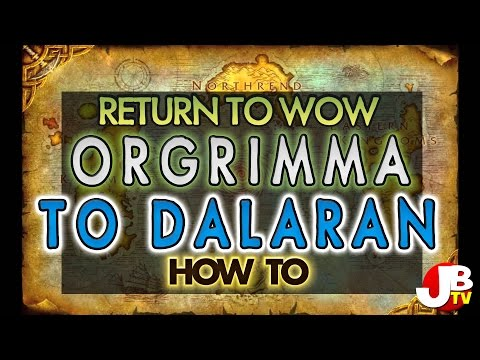 How to get from Orgrimmar to Dalaran in Wow, fast!