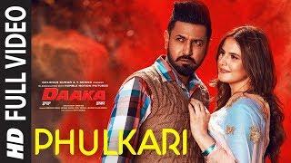 Phulkari Full Video   Daaka   Gippy Grewal, Zareen Khan    Payal Dev   Shah & Shah