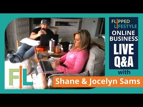 Flipped Lifestyle Online Business Q&A with Shane & Jocelyn Sams (03-29-2018)