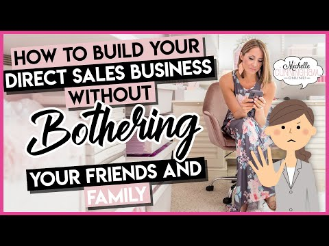 DIRECT SALES: BUILD IT without BOTHERING your Friends and Family!