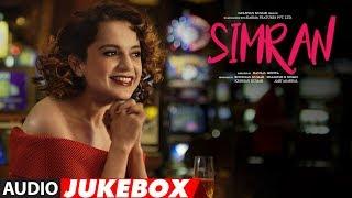 Full Album: Simran | Audio Jukebox |  Kangana Ranaut | Hansal Mehta | Sachin-Jigar