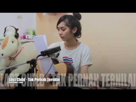 Tak Pernah Ternilai - Last Child (Keesamus Cover)