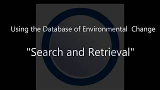 Using the Database of Environmental Change - SEARCH and RETRIEVAL