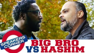 Big Bro vs Hashim | Allah And The 360 Idols | Speakers Corner