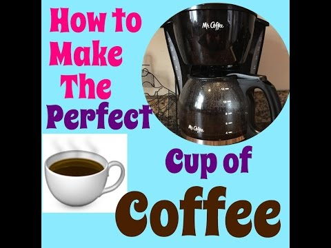 MR.COFFEE: HOW TO MAKE THE PERFECT CUP