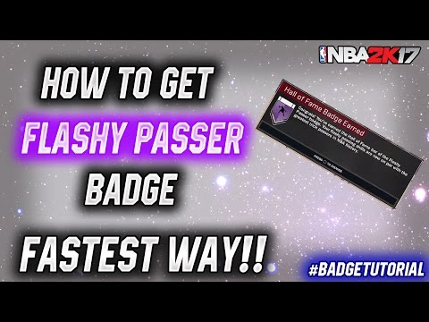 NBA 2K17 | HOW TO GET FLASHY PASSER BADGE IN 2K17! FASTEST WAY! 2017