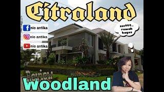 Review rumah Citraland cluster woodland design tropical minimalis