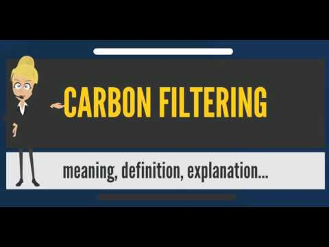 What is CARBON FILTERING? What does CARBON FILTERING mean? CARBON FILTERING meaning
