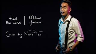 Heal the world - Mickael Jackson | Cover by Nate Tex