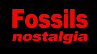 Fossils Nostalgia | Videos made between 1998 - 2006