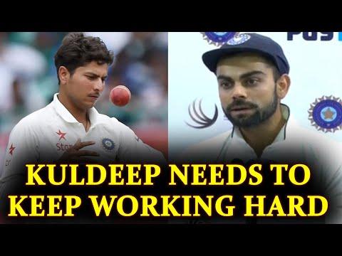 Virat Kohli praises Kuldeep Yadav's performance, want him to keep working hard | Oneindia News