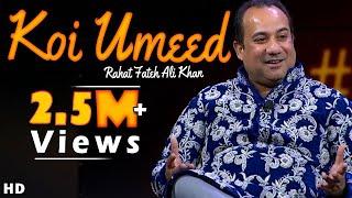 Koi umeed bar nahi aati rahat fateh ali khan for Koi umeed bar nahi aati