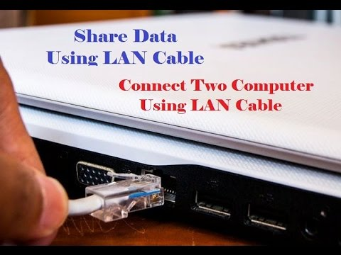 How to connect two computer via LAN wire in and share Files in windows computer